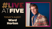 Broadway.com #LiveatFive with Ward Horton of Torch Song
