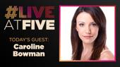 Broadway.com #LiveatFive with Caroline Bowman of Kinky Boots