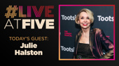 Broadway.com #LiveAtFive with Julie Halston of Tootsie