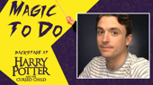 Backstage at Harry Potter and the Cursed Child with James Snyder, Episode 7: Face-Off!