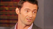 Hugh Jackman Talks Topless Fans and Les Miserables on The View