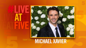 Broadway.com #LiveatFive with Michael Xavier of Prince of Broadway