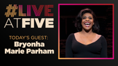 Broadway.com #LiveatFive with Bryonha Marie Parham of Prince of Broadway