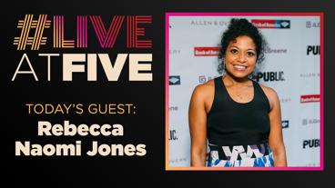 Broadway.com #LiveatFive with Rebecca Naomi Jones of Fire in Dreamland