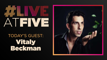 Broadway.com #LiveatFive with Vitaly Beckman of Vitaly: An Evening of Wonders