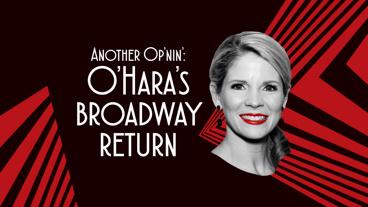 <I>Front Row</I>: Tony Winner Kelli O'Hara on Her Broadway Return in <I>Kiss Me, Kate</I> & More