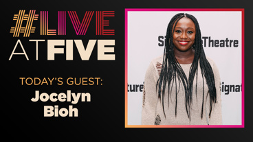 Broadway.com #LiveatFive with Jocelyn Bioh of School Girls; Or, The African Mean Girls Play