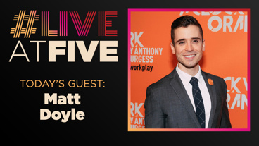 Broadway.com #LiveatFive with Matt Doyle