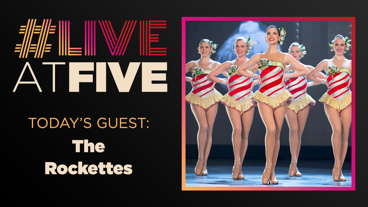 Broadway.com #LiveatFive with The Radio City Rockettes