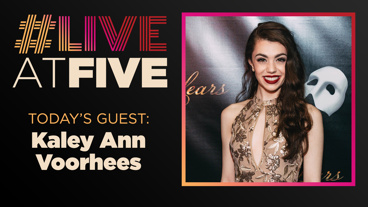 Broadway.com #LiveatFive with Kaley Ann Voorhees of The Phantom of the Opera