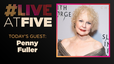 Broadway.com #LiveatFive with Penny Fuller of Anastasia