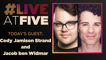 Broadway.com #LiveatFive with Cody Jamison Strand and Jacob ben Widmar