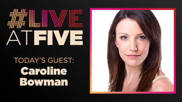 Broadway.com #LiveatFive with Caroline Bowman of Kinky Boots