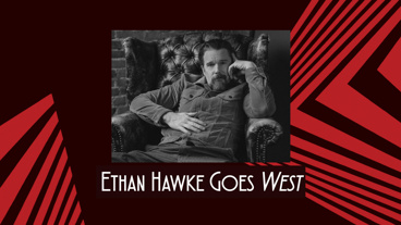 Front Row: Ethan Hawke on Sam Shepard's Legacy, Playing a Wildcard in True West & More