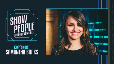 Show People with Paul Wontorek: Samantha Barks of Pretty Woman