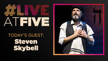 Broadway.com #LiveatFive with Steven Skybell of Fiddler on the Roof