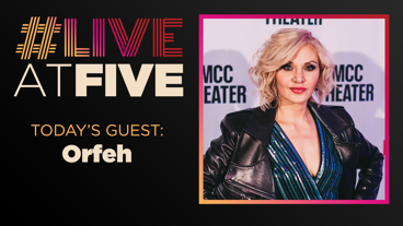 Broadway.com #LiveatFive with Orfeh of Pretty Woman