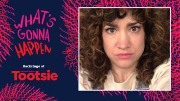 Backstage at Tootsie with Sarah Stiles, Episode 6: Understudy Magic