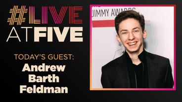 Broadway.com #LiveatFive with Andrew Barth Feldman of Dear Evan Hansen