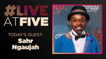Broadway.com #LiveatFive with Sahr Ngaujah of Moulin Rouge!