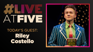 Broadway.com #LiveatFive with Riley Costello of Wicked