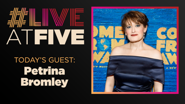 Broadway.com #LiveatFive with Petrina Bromley of Come From Away