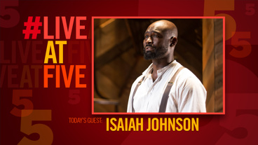 Broadway.com #LiveatFive with Isaiah Johnson of The Color Purple