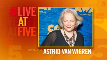 Broadway.com #LiveatFive with Astrid Van Wieren of Come From Away