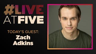 Broadway.com #LiveatFive with Zach Adkins