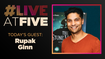 Broadway.com #LiveatFive with Rupak Ginn of The Stone Witch