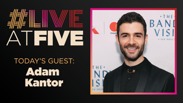 Broadway.com #LiveatFive with Adam Kantor of The Band's Visit