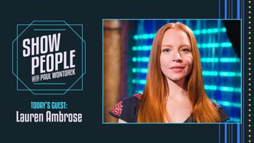Show People with Paul Wontorek: Lauren Ambrose of My Fair Lady